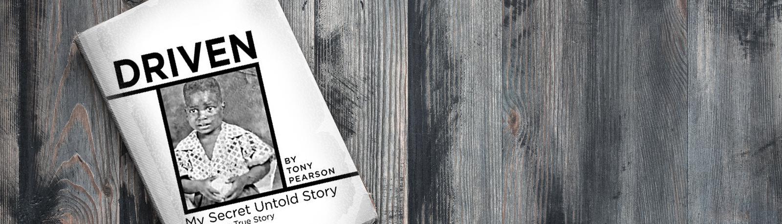 Tony Pearson Memoir, Driven: My Secret Story